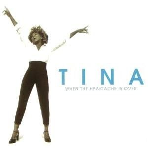 Tina Turner альбом When The Heartache Is Over