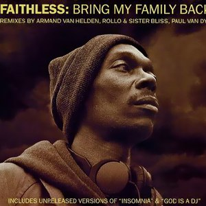 Faithless альбом Bring My Family Back
