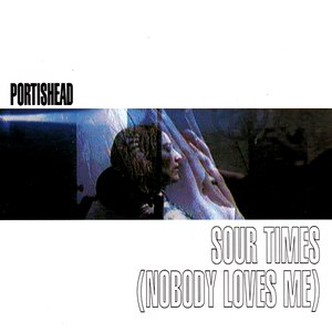 Portishead альбом Sour Times (Nobody Loves Me)
