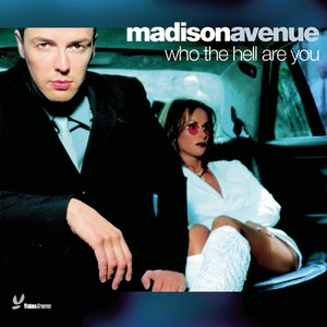 Madison Avenue альбом Who the Hell Are You