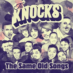 The Knocks альбом The Same Old Songs