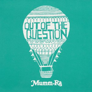 Mumm-Ra альбом Out Of The Question