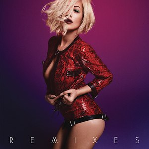Rita Ora альбом I Will Never Let You Down (Remixes)