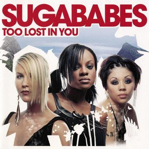 Sugababes альбом Too Lost In You