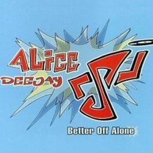 Alice Deejay альбом Better Off Alone (Single)
