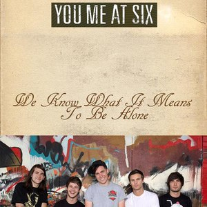 You Me At Six альбом We Know What It Means to Be Alone