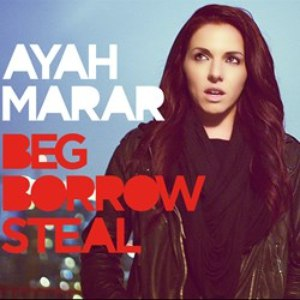 Ayah Marar альбом Beg Borrow Steal (Remixes Part 2)