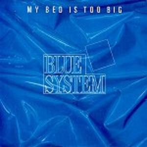Blue System альбом My Bed Is Too Big
