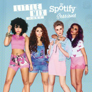 Little Mix альбом Spotify Sessions