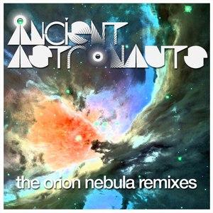 Ancient Astronauts альбом The Orion Nebula Remixes