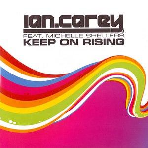 Ian Carey альбом Keep On Rising (feat. Michelle Shellers)