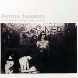 Donna Summer альбом This Needs to Be Your Style