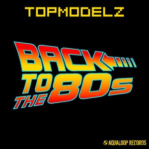 Topmodelz альбом Back to the 80s