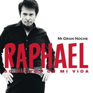 Raphael альбом Mi Gran Noche (Version Audio)