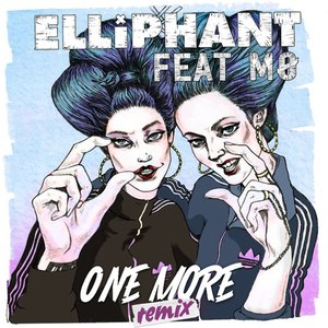 Elliphant альбом One More (Remixes)