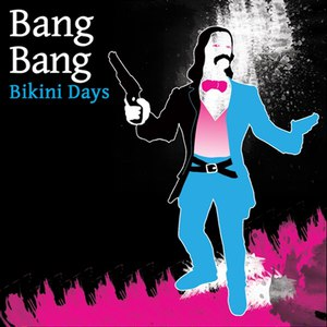 Bang Bang альбом Bikini Days