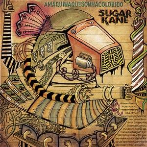 Sugar Kane альбом A Máquina que Sonha Colorido