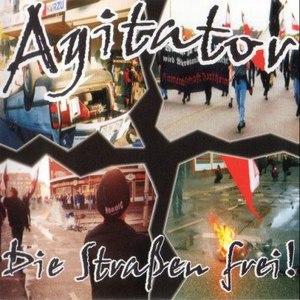Agitator альбом Die Straßen Frei