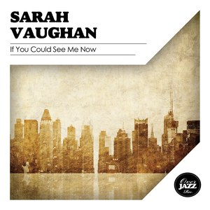 Sarah Vaughan альбом If You Could See Me Now