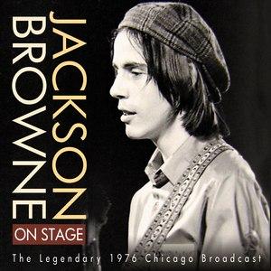 Jackson Browne альбом On Stage - The Legendary 1976 Broadcast