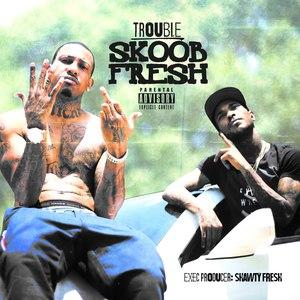 Trouble альбом Skoob Fresh