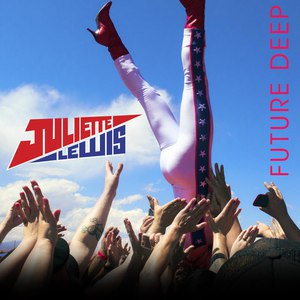 Juliette Lewis альбом Future Deep