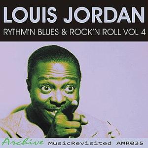 Louis Jordan альбом Rhythm'n Blues & Rock'n Roll, Vol. 4