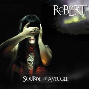 Robert альбом Sourde Et Aveugle