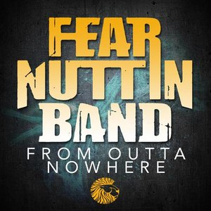Fear Nuttin Band альбом From Outta Nowhere