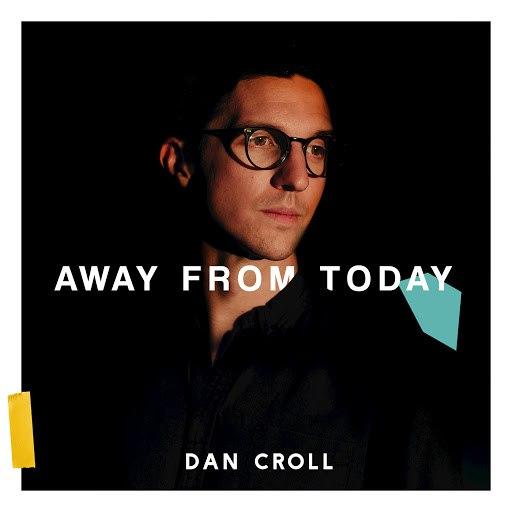 Dan Croll альбом Away From Today
