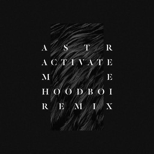 ASTR альбом Activate Me (Hoodboi Remix)