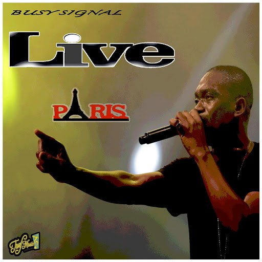 Busy Signal альбом Live in Paris (Live)