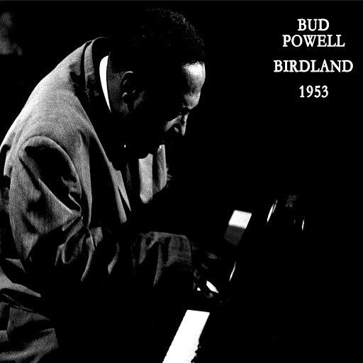 Bud Powell альбом Birdland 1953