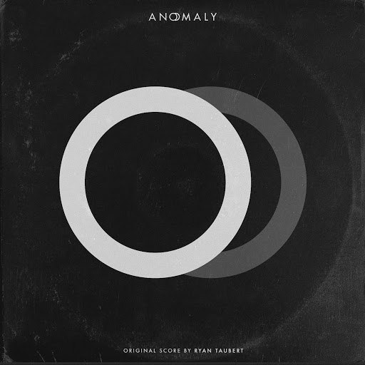 Ryan Taubert альбом Anomaly (Original Motion Picture Soundtrack)