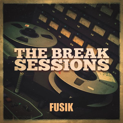 Fusik альбом The Break Sessions