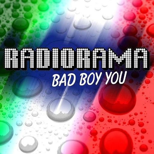 Radiorama альбом Bad Boy You