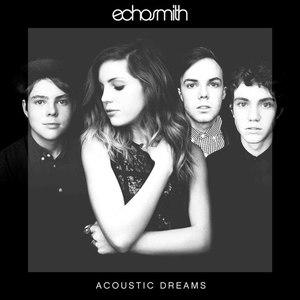 Echosmith альбом Acoustic Dreams