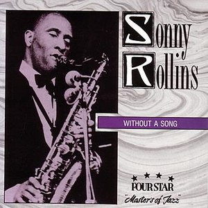 Sonny Rollins альбом Without a Song