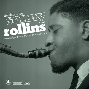 Sonny Rollins альбом The Definitive Sonny Rollins On Prestige, Riverside, And Contemporary