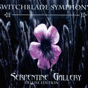 Switchblade Symphony альбом Serpentine Gallery - Deluxe 2005 Edition