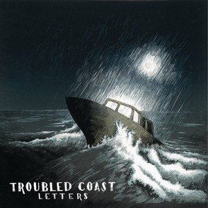 Troubled Coast альбом Letters