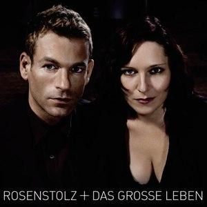 Rosenstolz альбом Das grosse Leben (Erweitertes Tracklisting)