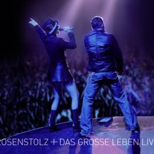 Rosenstolz альбом Das grosse Leben - Live