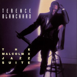 Terence Blanchard альбом THE MALCOLM X JAZZ SUITE