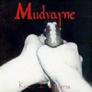 Mudvayne альбом Kill, I Oughtta