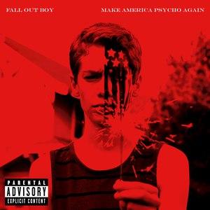 Fall Out Boy альбом Make America Psycho Again
