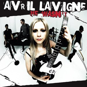 Avril Lavigne альбом He Wasn't