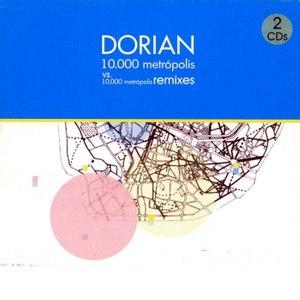 DORIAN альбом 10.000 Metrópolis Remixes