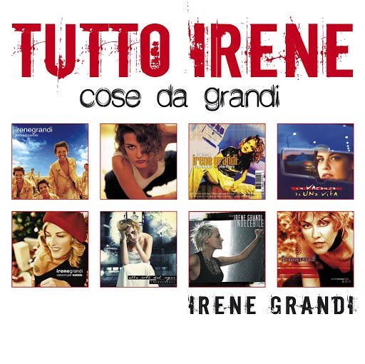 "Irene Grandi альбом Tutto Irene ""Cose da Grandi"""