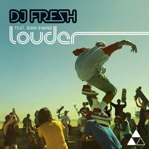 DJ Fresh альбом Louder (feat. Sian Evans)